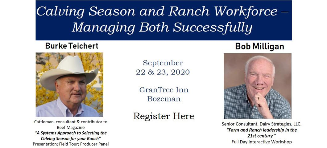 An upcoming event with speakers Burke Teichert and Bob Milligan on managing calving season.