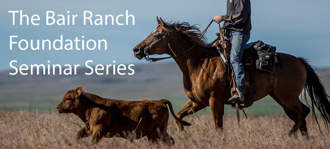 The Bair Ranch Foundation Seminar Series